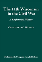 About the Book This volume details the Civil War experiences of the 11th Wisconsin Volunteers as they traveled more than 9000 miles in the service of their country. The book...